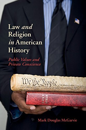 Law and Religion in American History: Public Values and Private Conscience (New Histories of American Law) by Mark Douglas McGarvie (2016-07-18)