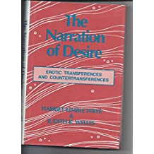 The Narration of Desire: Erotic Transferences and Countertransferences: Erotic Transference and Countertransference