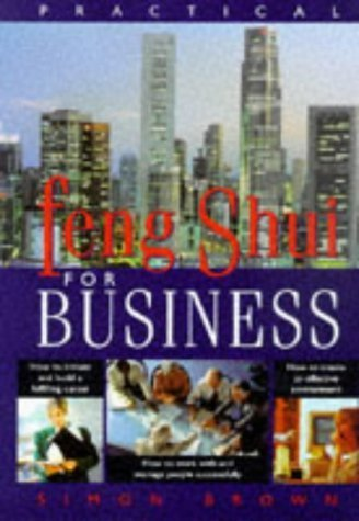 Practical Feng Shui for Business by Simon Brown (1998-08-20)