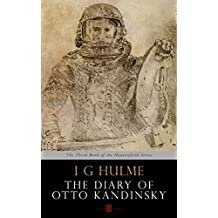 The Diary of Otto Kandinsky: The third novel in the Heavenfield series.