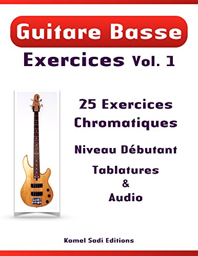 Guitare Basse Exercices Vol. 1: 25 Exercices Chromatiques