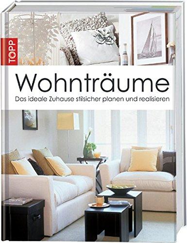 """Wohnträume: """"Das ideale Zuhause stilsicher planen  """"Das ideale Zuhause stilsicher planen  und realisieren"""" """"Das ideale Zuhause stilsicher planen und realisieren"""""""