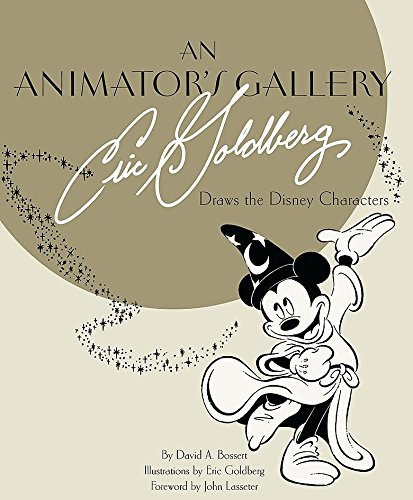Animator's Gallery, An: Eric Goldberg Draws The Disney Characters (Disney Editions Deluxe)