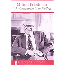 milton friedman en es libros y ebooks de milton friedman why government is the problem essays in public policy by milton friedman 1993
