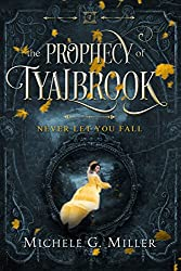 Never Let You Fall (The Prophecy of Tyalbrook Book 1)
