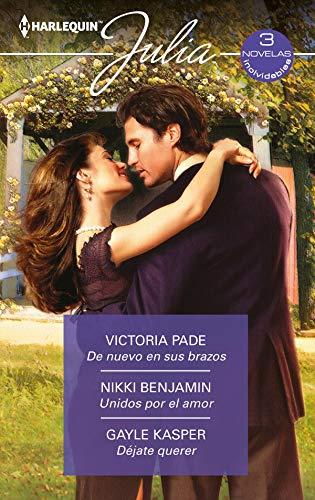 De nuevo en sus brazos – Unidos por el amor – Déjate querer de Victoria Pade