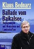 Ballade vom Baikalsee: Begegnungen mit Menschen und Landschaften