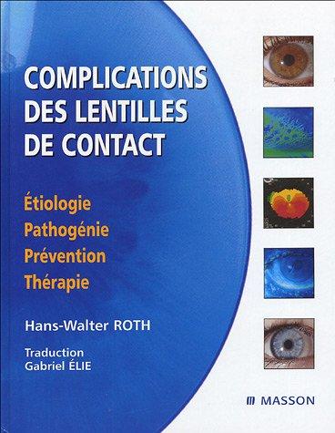 Complications des lentilles de contact - Étiologie, pathogénie, prévention, thérapie