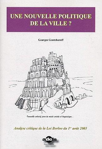 Une nouvelle politique de la ville ? : Analyse critique de la loi sur la rénovation urbaine, dite loi Borloo (1er août 2003) par Georges Gontcharoff