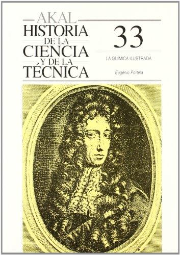 La química ilustrada (Historia de la ciencia y la técnica) por Eugenio Portela