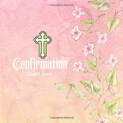 Confirmation Guest Book: Keepsake Message Memory Book With Gift Log & Photo Pages, For Family And Friends Guest Register To Write Sign In, For Use At ... Paperback (Confirmation Gifts, Band 10)