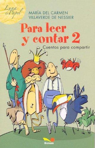 Para leer y contar 2 / To read and count 2: Cuentos Para Compartir par Maria del Carmen Villaverde de Nessier
