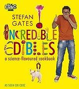Incredible Edibles by Stefan Gates (2012-09-14)