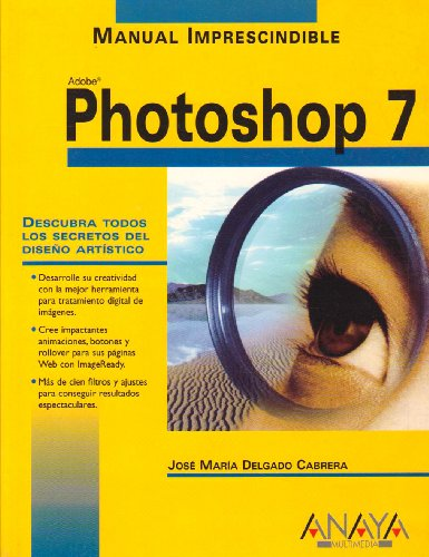 Photoshop 7 (Manual Imprescindible (am)) por Jose Maria Delgado Cabrera