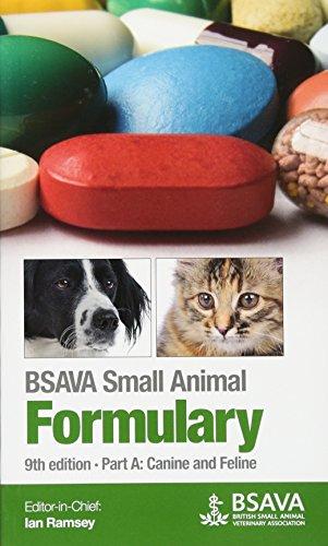 BSAVA Small Animal Formulary, Part A: Canine and Feline (BSAVA British Small Animal Veterinary Association) -
