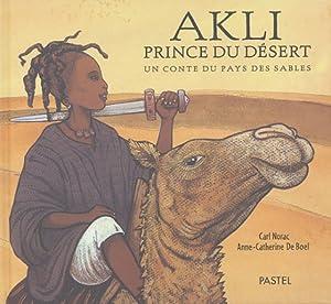 """Afficher """"Akli, prince du désert : un conte du pays des sables"""""""