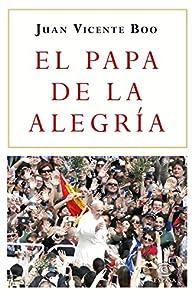 El Papa de la alegría par Juan Vicente Boo