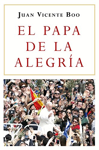 El Papa de la alegría por Juan Vicente Boo