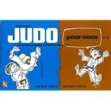 Judo pour nous (en bandes dessinées), tome 3. La progression française à l'intention des jeunes, ceinture bleue, ceinture marron