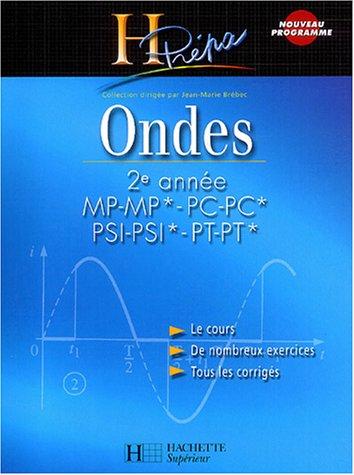 Ondes 2e année MP-MP*/PC-PC*/PSI-PSI*/PT-PT* par MONIER JEAN-MARIE