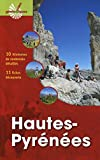 Hautes-Pyrénées: 10 itinéraires de randonnée détaillés - 11 fiches découverte.