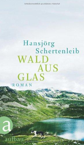Wald aus Glas: Roman - Bleu-glas