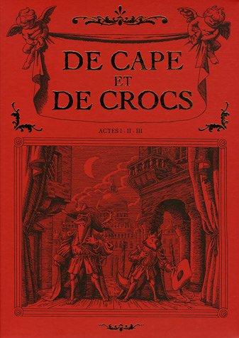 De Cape et de Crocs : Coffret en 3 volumes : Tome 1, Le secret du janissaire ; Tome 2, Pavillon noir ! ; Tome 3, L'archipel du danger