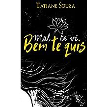 Mal te vi - Bem te quis (Portuguese Edition)