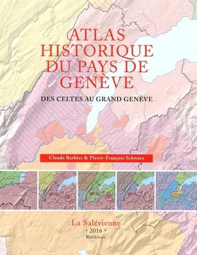 Atlas historique du Pays de Genève : Des Celtes au Grand Genève