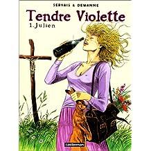 Tendre Violette, tome 1 : Julien