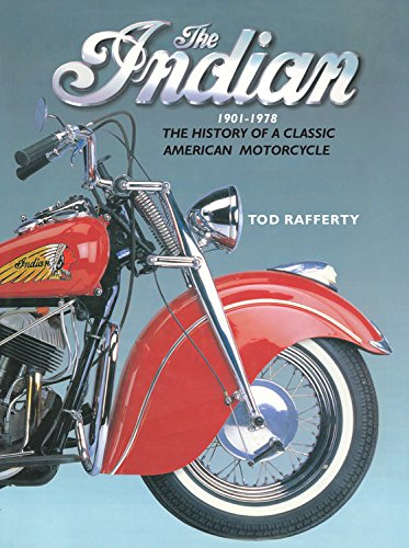 The Indian 1901-1978: The History of a Classic American Motorcycle por Tod Rafferty