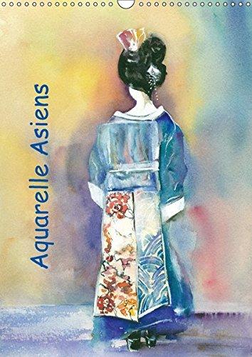 Aquarelle Asiens (Wandkalender 2018 DIN A3 hoch): Handgemalte Aquarelle in asiatischer Tradition...