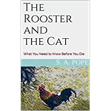 The Rooster and the Cat: What You Need to Know Before You Die (English Edition)