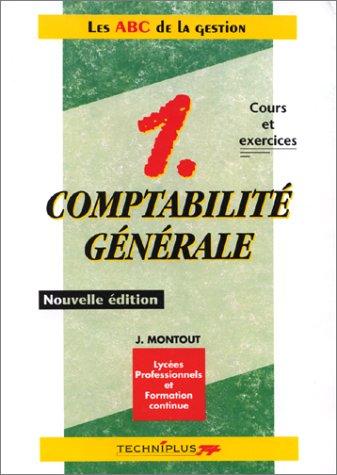 Comptabilité générale, tome 1. Cours et exercices : les ABC de la gestion