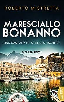 maresciallo-bonanno-und-das-falsche-spiel-des-fischers-sizilien-krimi-ein-sizilianischer-urlaubskrimi-1