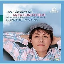 En Travesti [Anna Bonitatibus; Muenchner Rundfunkorchester; Corrado Rovaris] [Br Klassik: 900318]