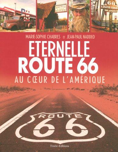 Eternelle route 66 : Au coeur de l'Amérique par Jean-Paul Naddeo