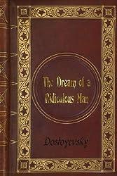 Dostoyevsky - The Dream of a Ridiculous Man by Dostoyevsky (2016-09-21)