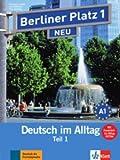 Berliner Platz 1 NEU: Deutsch im Alltag. Lehr- und Arbeitsbuch Teil 1 mit Audio-CD zum Arbeitsbuchteil und