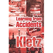 Learning from Accidents by Trevor A. Kletz (2001-08-28)