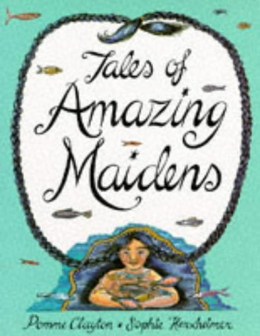 Tales of amazing maidens