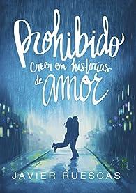 Prohibido creer en historias de amor par Javier Ruescas