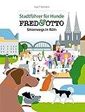 FRED & OTTO unterwegs in Köln: Stadtführer für Hunde