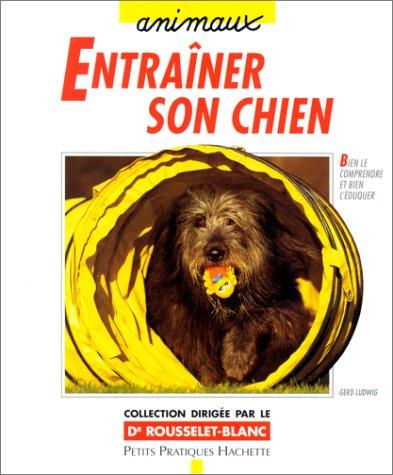 Entraîner son chien : Des exercices adaptés pour des jeux en intérieur ou en extérieur par Gerd Ludwig, Christine Steimer