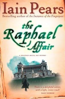 The Raphael Affair by [Pears, Iain]
