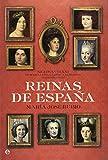 Reinas de España. siglos XVIII-xxi. de María Luisa Gabriela de saboyaa letizia Ortiz