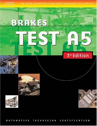 Automotive ASE Test Preparation Manuals, 3E A5: Brakes (Delmar Learning's Ase Test Prep Series) (Paperback)