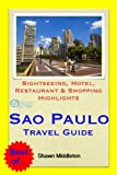 Sao Paulo, Brazil Travel Guide - Sightseeing, Hotel, Restaurant & Shopping Highlights (Illustrated) (English Edition)