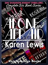 ALONE AND AFRAID SERIES: The Shannon Knight Thrillers (English Edition)
