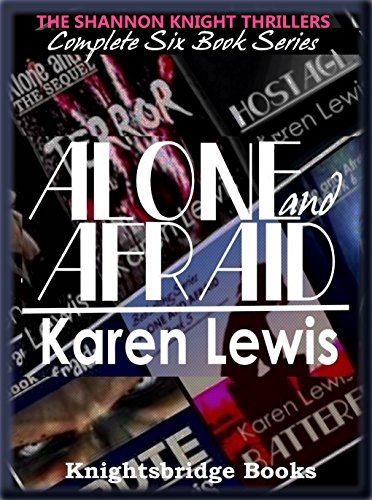 Amazon Kindle eBooks Free ALONE AND AFRAID SERIES: The Shannon Knight Thrillers